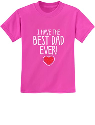 I Have The Best Dad Ever! Gift for Father from Son/Daughter Kids T-Shirt Medium Pink