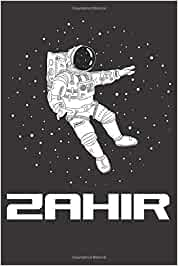 Zahir: Astronaut Name Outer Space Astronauts Zahir, Lined Journal Notebook, 100 Pages, 6x9, Soft Cover, Matte Finish,  Back To School, Preschool, Kindergarten, Kids Gifts