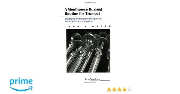 Amazon com: A Mouthpiece Buzzing Routine for Trumpet (9780966884715