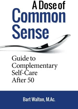 A Dose of Common Sense: Guide to Complementary Self-Care After 50