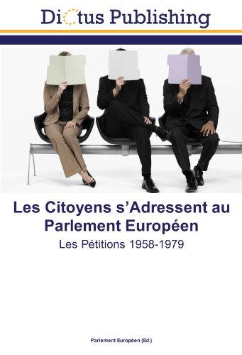 Les Citoyens s'Adressent au Parlement Européen: Les Pétitions 1958-1979
