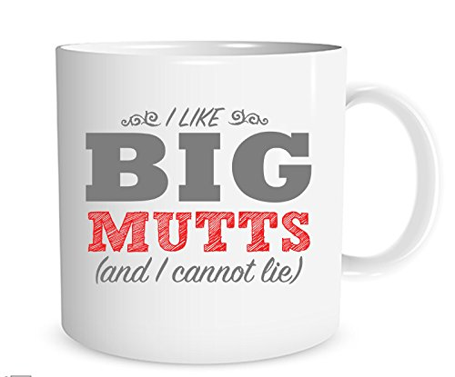 I Like Big Mutts (and I cannot lie) Mug, Dog Lover's Gift, Dog Coffee Cup, 11 oz.