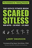 Scared Sitless: The Office Fitness Book