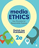 Media Ethics: Key Principles for Responsible Practice (Volume 2)