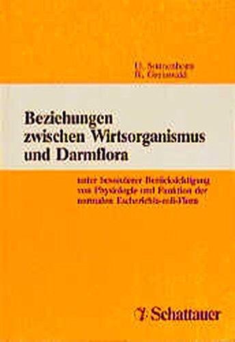 Beziehungen zwischen Wirtsorganismus und Darmflora: Unter besonderer Berücksichtigung von Physiologie und Funktion der normalen Escherichia-coli-Flora