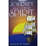 Journey in the Spirit, Kenneth D. Larkin, 0788009028