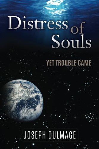 Distress of Souls: Yet Trouble Came
