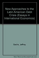 New Approaches to the Latin American Debt Crisis (Essays in International Economics)