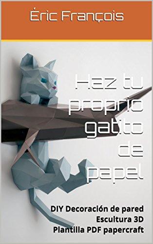 Haz tu proprio gatito de papel: DIY Decoración de pared | Escultura 3D | Plantilla