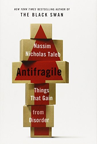 Antifragile: Things That Gain from Disorder (Incerto) by Nassim Nicholas Taleb (2012-11-27)