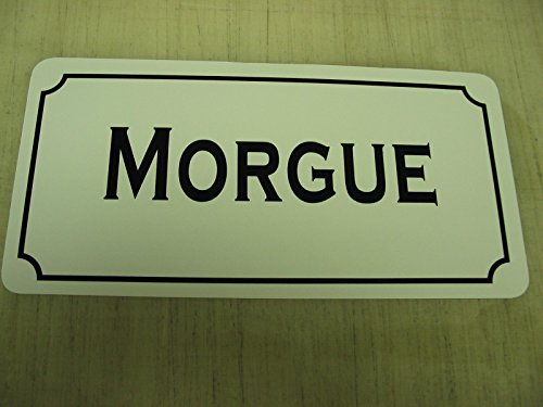 MORGUE Vintage Style Metal Sign Macabre Goth Oddity Quackery Autopsy -