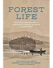 Forest Life: Practical Meditations on Canoeing, Fishing, Hunting, and Bushcraft
