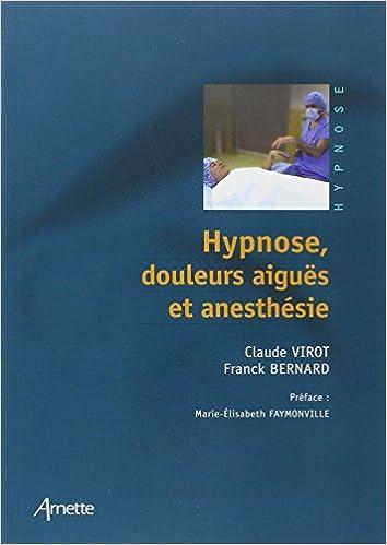 Lire en ligne Hypnose, douleurs aiguës et anesthésie pdf ebook