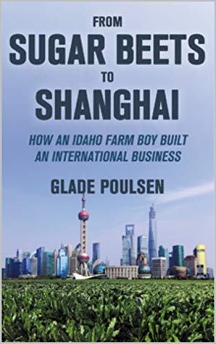 From Sugar Beets To Shanghai by Glade Poulsen ebook deal