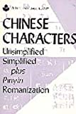 Chinese Characters - Unsimplified, Simplified plus Pinyin Romanization, , 0835116425