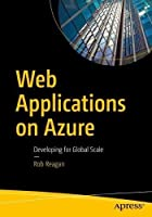 Web Applications on Azure: Developing for Global Scale Front Cover