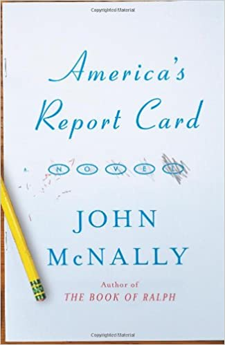 America'S Report Card: A Novel: John Mcnally: 9780743256261