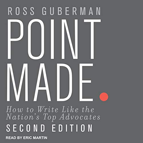 Pdf Law Point Made, Second Edition: How to Write Like the Nation's Top Advocates