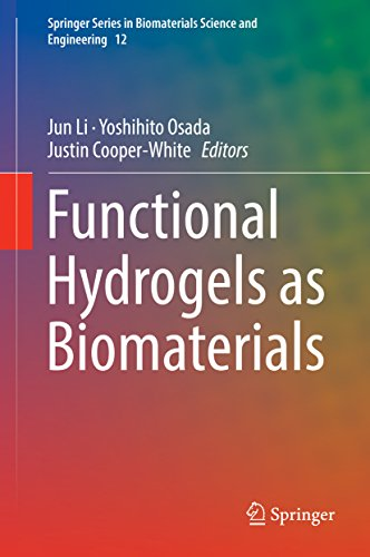 Functional Hydrogels as Biomaterials (Springer Series in Biomaterials Science and Engineering Book 12)