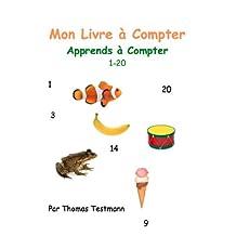 Mon Livre à Compter : Apprends à Compter (1-20) (French Edition)