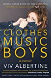 [(Clothes, Clothes, Clothes. Music, Music, Music. Boys, Boys, Boys.)] [Author: Viv Albertine] published on (May, 2015)