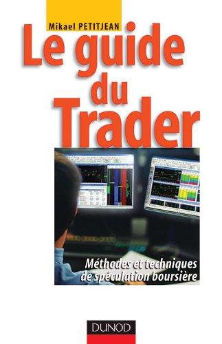 Le Guide du trader : Méthodes et Techniques de spéculation boursière Broché – 1 mars 2013 Mikael Petitjean Dunod 2100075535 Comptabilité
