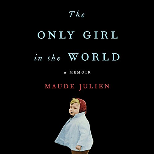 Pdf Biographies The Only Girl in the World: A Memoir