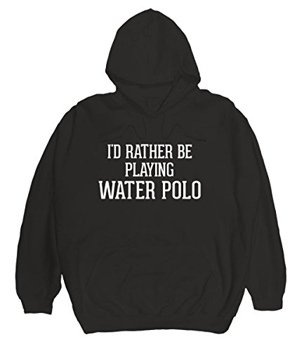 I'd Rather Be Playing WATER POLO - Men's Pullover Hoodie, Black, X-Large