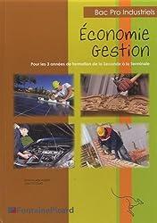 Bac Pro Industriels, Economie Gestion : Pour les 3 années de formation de la 2nde à la Terminale