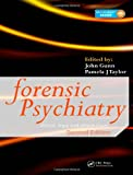 Forensic Psychiatry: Clinical, Legal and Ethical Issues, Second Edition