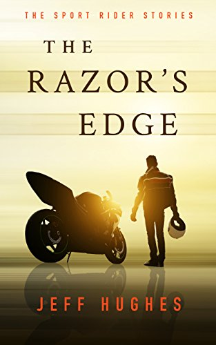 (The Razor's Edge: The Sport Rider Stories)