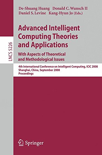 Advanced Intelligent Computing Theories and Applications. With Aspects of Theoretical and Methodological Issues: Fourth International Conference on ... (Lecture Notes in Computer Science)