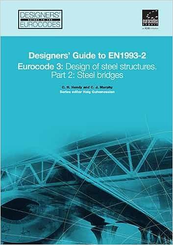 Designers' Guide to EN 1993-2 Eurocode 3: Design of Steel
