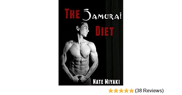 The samurai diet the science strategy of winning the fat loss war the samurai diet the science strategy of winning the fat loss war kindle edition by nate miyaki health fitness dieting kindle ebooks amazon malvernweather Choice Image