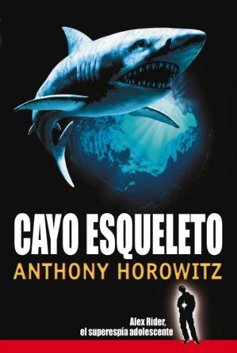 Cayo Esqueleto (Alex Rider Adventures) (Spanish Edition) (All Alex Rider Books)