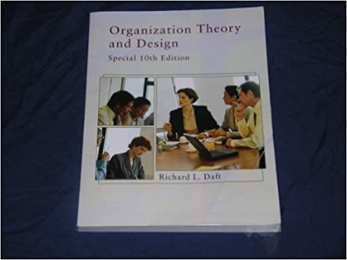 Organization Theory And Design Special 10th Edition Richard L Daft 9781111003906 Amazon Com Books
