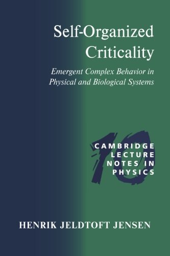 Self-Organized Criticality: Emergent Complex Behavior in Physical and Biological Systems (Cambridge Lecture Notes in Physics)