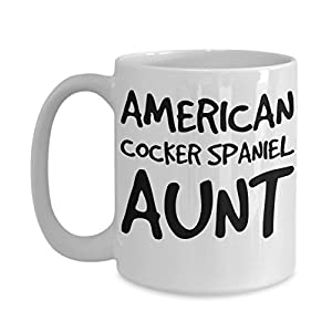 American Cocker Spaniel Aunt Mug - White 11oz 15oz Ceramic Tea Coffee Cup - Perfect For Travel And Gifts 30