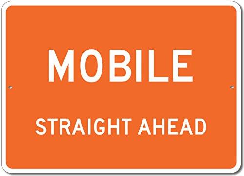 The Lizton Sign Shop Mobile, Alabama Straight Ahead Custom Novelty Aluminum Sign - Orange - (Straight Wall Mobile)