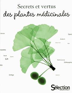 Secrets et vertus des plantes médicinales, Collectif