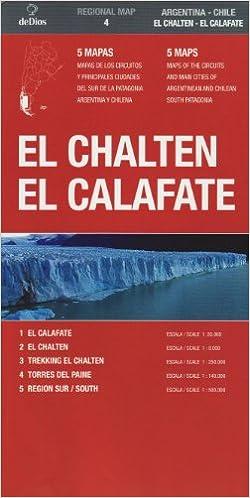 El Chalten : El Calafate (Regional Map) (Spanish Edition)