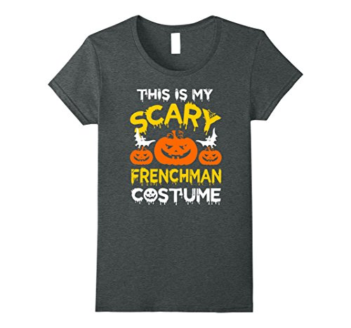 Womens This is My Scary Frenchman Costume Halloween T-shirt Medium Dark Heather