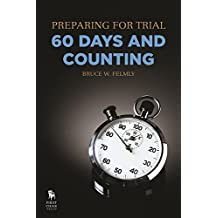 Preparing for Trial - 60 Days and Counting
