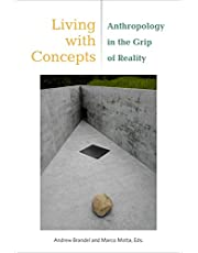 Living with Concepts: Anthropology in the Grip of Reality