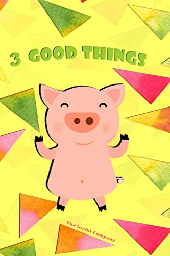 3 Good Things: Happy as a Pig, a simple open dated journal that allows you to write down 3 Good Things that happen during your day, giving you more positive ()