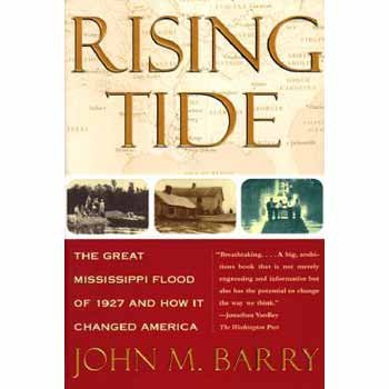 Rising Tide: the Great Missisippi Floo d of 1 927 and How it Changed America