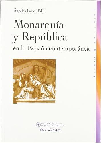 Monarquía y república en la España contemporánea COEDICIÓN: Amazon.es: LARIO GONZÁLEZ, Angeles: Libros