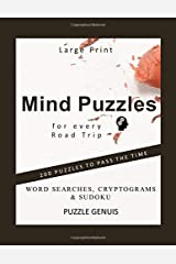 Mind Puzzles for every Road Trip : 200 Puzzles To Pass The Time : Word Searches, Cryptograms & Sudoku: Activity book For Adults : Large Print 8.5 x 11 (Mind Puzzles for Road Trips) Paperback