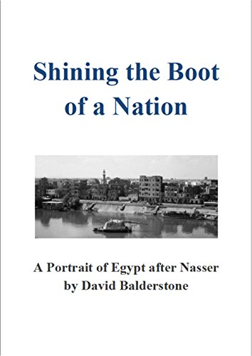 Shining the Boot of a Nation: A Portrait of Egypt after Nasser ()