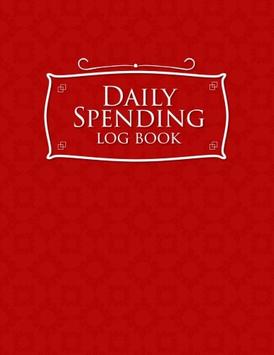 Daily Spending Log Book: Business Expense Tracker Notebook, Expense Report Book, Expense Book For Real Estate, Spending Planner, Red Cover (Volume 32)